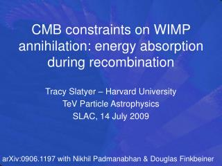 CMB constraints on WIMP annihilation: energy absorption during recombination