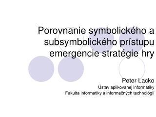 Porovnanie symbolického a subsymbolického prístupu emergencie stratégie hry