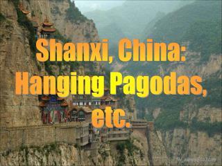 Shanxi, China: Hanging Pagodas, etc.