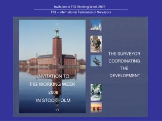 INVITATION TO FIG WORKING WEEK  2008 IN STOCKHOLM