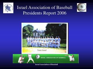 Israel Association of Baseball Presidents Report 2006