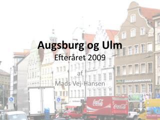Augsburg og Ulm Efteråret 2009