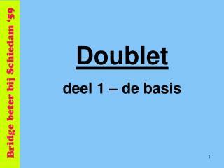 Doublet  deel 1 – de basis
