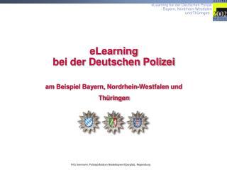 eLearning  bei der Deutschen Polizei  am Beispiel Bayern, Nordrhein-Westfalen und Thüringen