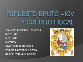 Impuesto Bruto –IGV  y Crédito Fiscal