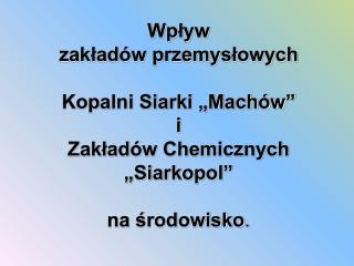 """Lokalizacja i położenie miasta Zabytki Tarnobrzega Kopalnia Siarki """"Machów"""""""