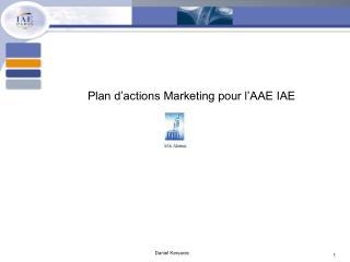 Plan d�actions Marketing pour l�AAE IAE