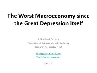 The Worst Macroeconomy since the Great Depression Itself