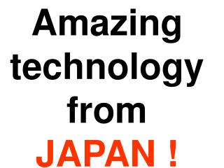 Amazing technology from JAPAN !