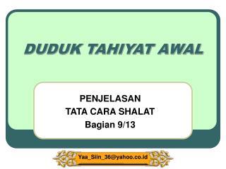 DUDUK TAHIYAT AWAL