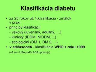 Klasifik�cia diabetu