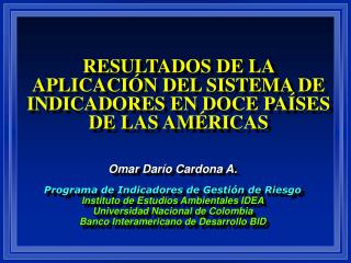RESULTADOS DE LA APLICACIÓN DEL SISTEMA DE INDICADORES EN DOCE PAÍSES DE LAS AMÉRICAS