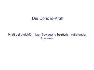 Die Coriolis-Kraft