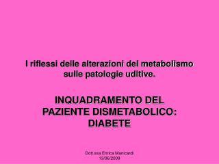 I riflessi delle alterazioni del metabolismo sulle patologie uditive.