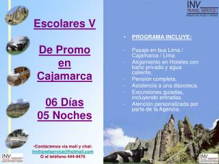 Escolares V De Promo  en  Cajamarca  06 D�as  05 Noches