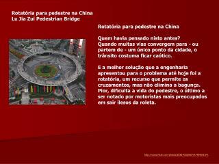 Rotatória para pedestre na China  Lu Jia Zui Pedestrian Bridge