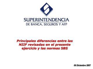 Principales diferencias entre las NIIF revisadas en el presente ejercicio y las normas SBS