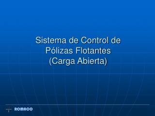 Sistema de Control de Pólizas Flotantes (Carga Abierta)