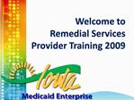 Welcome to  Remedial Services Provider Training 2009
