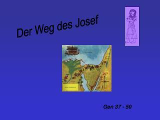 Der Weg des Josef