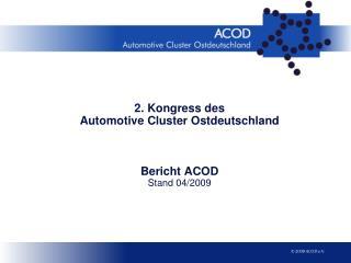 2. Kongress des  Automotive Cluster Ostdeutschland Bericht ACOD Stand 04/2009