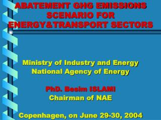 ABATEMENT GHG EMISSIONS SCENARIO FOR ENERGY&TRANSPORT SECTORS
