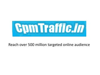 Reach over 500 million targeted online audience