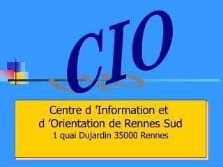 Centre d'Information et  d'Orientation de Rennes Sud 1 quai Dujardin 35000 Rennes