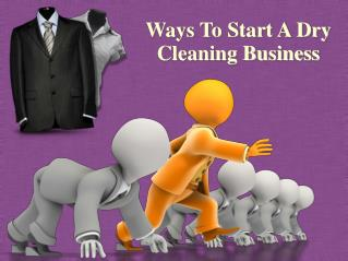 Ways To Start A Dry Cleaning Business