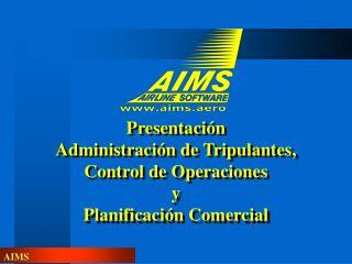Presentación  Administración de Tripulantes,  Control de Operaciones  y  Planificación Comercial