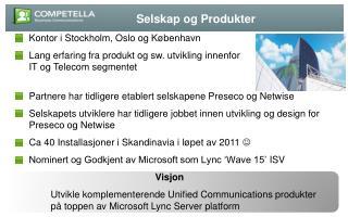 Kontor i Stockholm, Oslo og K�benhavn
