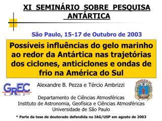 XI SEMINÁRIO SOBREPESQUISA  ANTÁRTICA São Paulo, 15-17 de Outubro de 2003