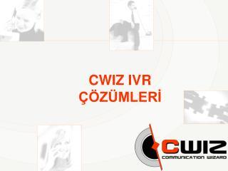 CWIZ IVR  ÇÖZÜMLERİ
