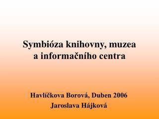 Symbióza knihovny, muzea a informačního centra