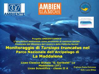 Monitoraggio di  Tursiops truncatus  nel  Parco Nazionale dell'Arcipelago di  La Maddalena