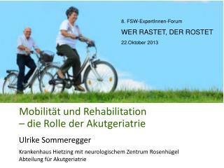 Mobilit�t und Rehabilitation � die Rolle der Akutgeriatrie