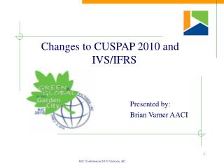 Changes to CUSPAP 2010 and IVS/IFRS