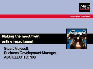 Stuart Maxwell, Business Development Manager, ABC ELECTRONIC