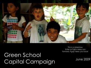 Green School  Capital Campaign
