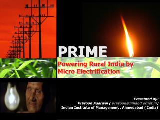 PRIME Powering Rural India by  Micro Electrification