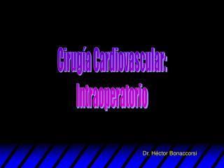 Cirug�a Cardiovascular: Intraoperatorio