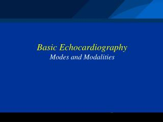 Basic Echocardiography Modes and Modalities