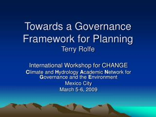 Towards a Governance Framework for Planning Terry Rolfe