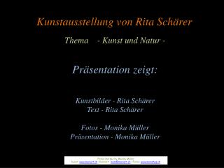 Kunstausstellung von Rita Schärer Thema    - Kunst und Natur - Präsentation zeigt: