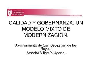 CALIDAD Y GOBERNANZA. UN MODELO MIXTO DE MODERNIZACION.