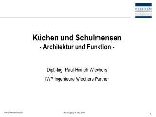 Küchen und Schulmensen - Architektur und Funktion - Dipl.-Ing. Paul-Hinrich Wiechers