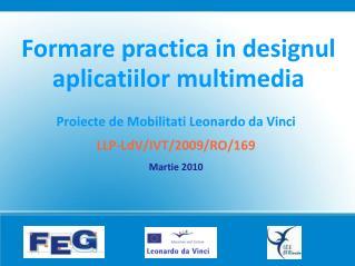 Proiecte  de  Mobilitati  Leonardo  da  Vinci LLP- LdV /IVT/2009/RO/169 Martie  2010