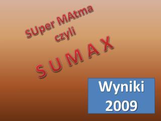 SUper MAtma czyli  S U M A X