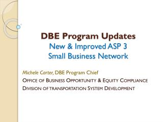 DBE Program Updates New & Improved ASP 3 Small Business Network
