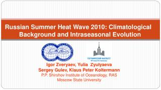 Russian Summer Heat Wave 2010: Climatological   Background and Intraseasonal Evolution